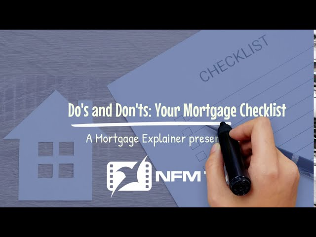 Mortgage Explainer  Do's and Don'ts During the Mortgage Process