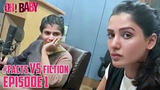 Facts Vs Fiction Episode 1 Oh Baby Telugu Movie Samantha Akkineni Chinmayi Nandini Reddy