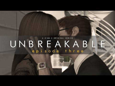 Unbreakable S8  Ep3 (sims 3 sereies)