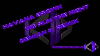 Havana Brown - We Run The Night (Demian K. Remix)
