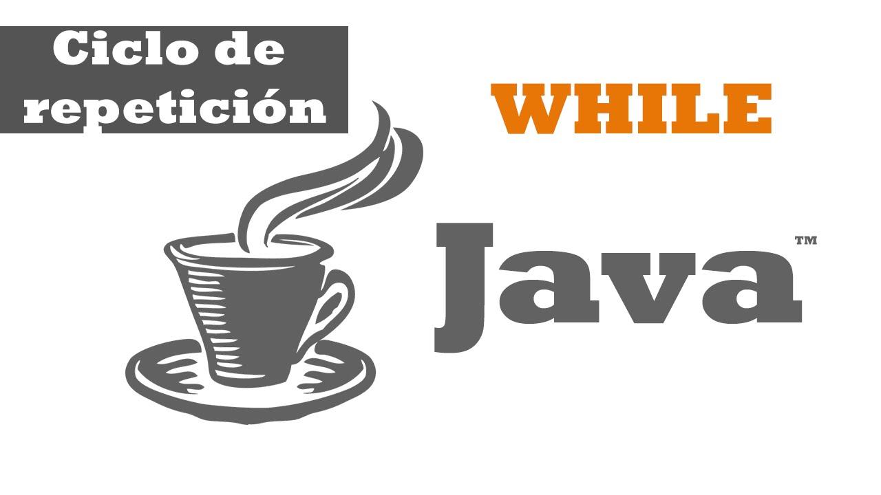 Tutorial De Ciclo De Repetición While En Java Youtube