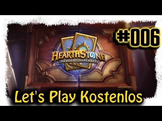 Hearthstone ▼006▼ Kostenlos zum Top Deck [Lets Play | deutsch | Gameplay | Stream]