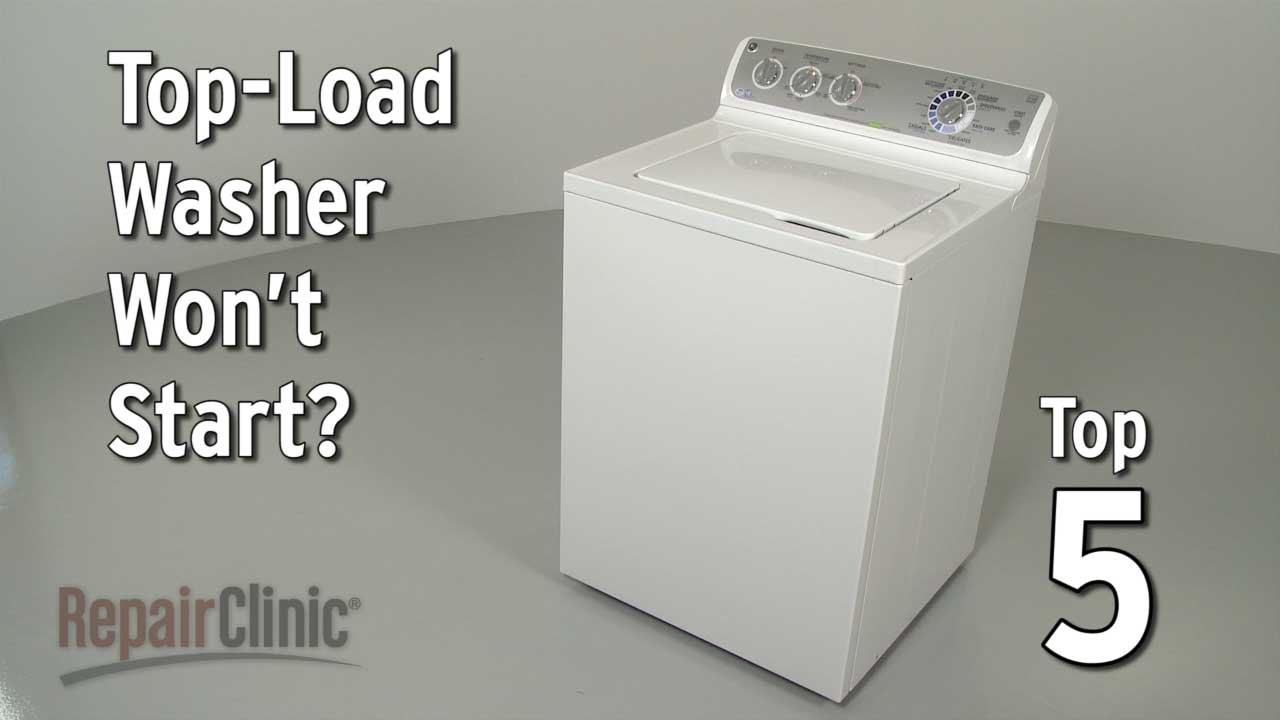 Top-Load Washer Won't Start — Washing Machine Troubleshooting