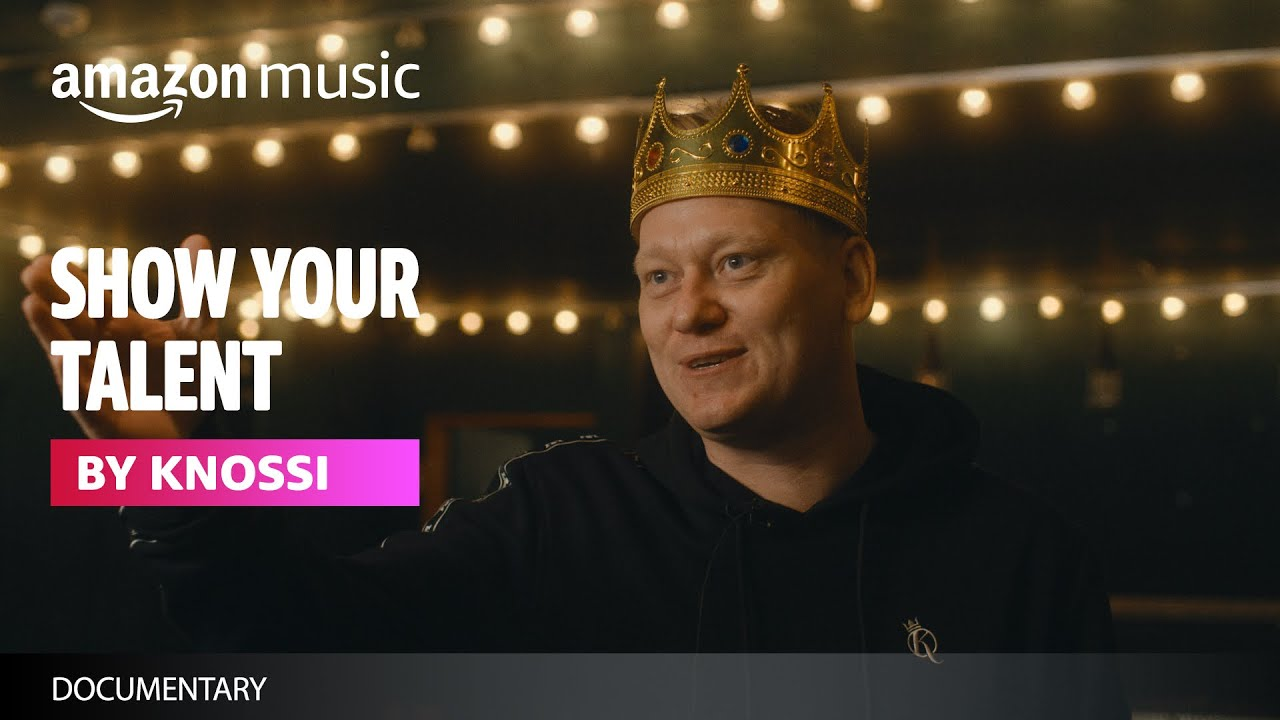 Show Your Talent by Knossi | Documentary | Amazon Music
