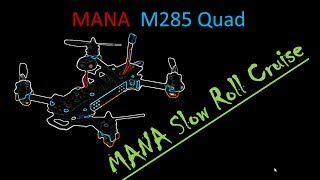 MANA M285 cheap quad...Park Slow Roll Cruise