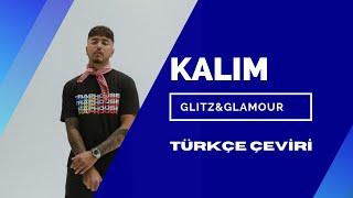 Kalim - Glitz&Glamour ft. Trettman (TÜRKÇE ÇEVİRİ)