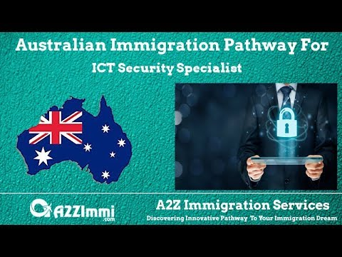 ICT Security Specialist | 2020 | PR / Immigration Requirements For Australia