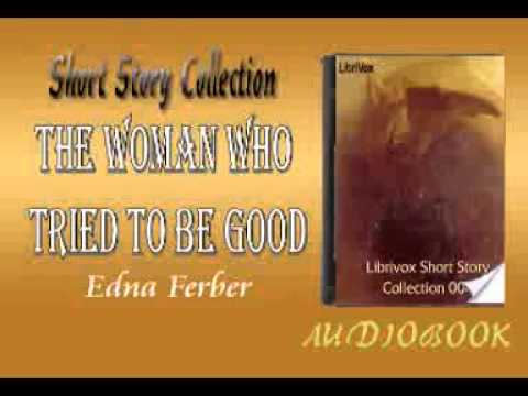 The Woman Who Tried to be Good Edna Ferber audiobook Short Story