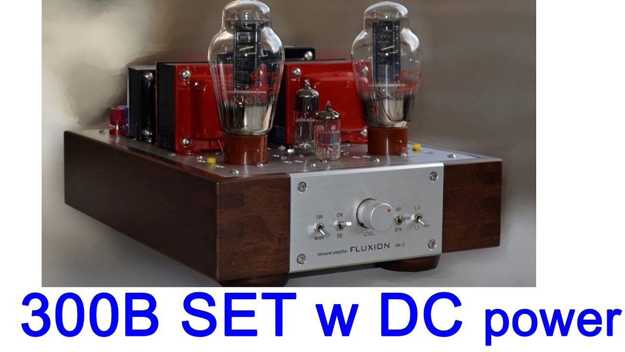 Fluxion Gm-2  300b Se Tube Amplifier  Building And Testing