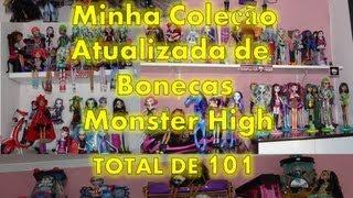Minha coleção de bonecas Monster High atualizada com 101 no total sem contar os Eletrofofos