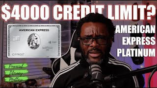 I Have A $4000 Credit Limit On My American Express Platinum Card!