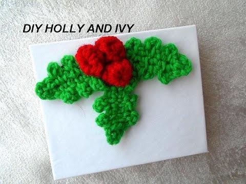 Diy Crochet Holly And Ivy Christmas Crochet Mistletoe Youtube