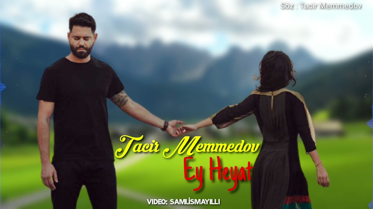 Download Azeri Remix Şarkılar - Tacir Memmedov - Ey Heyat  (Official Video)  {Sami İsmayilli}