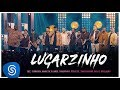 Tiee ft. Ferrugem, Xande de Pilares, Thiaguinho, e outros - Lugarzinho (Vídeo Oficial)