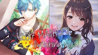 Nightcore - 2017 Mashup!! (Switching Vocals✗Lyrics)