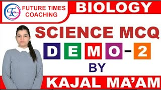 BIOLOGY | SCIENCE MCQ |(DEMO-2) BY KAJAL MA'AM | TIMES COACHING