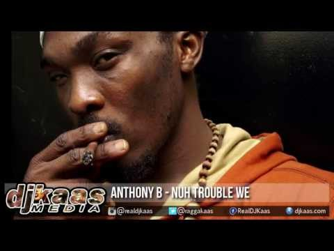 Anthony B - Nuh Trouble We {Raw} ▶Weed Rock Riddim ▶Chase Mills ▶Dancehall ▶Reggae 2015