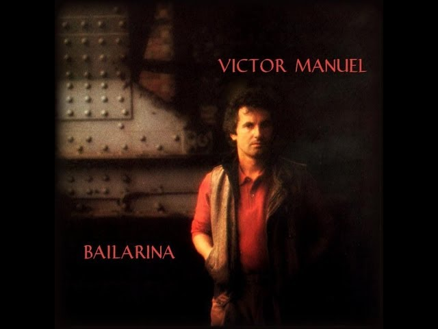 Victor Manuel - Bailarina Travel Video