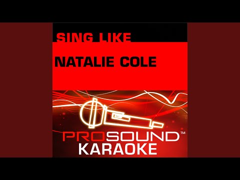 Our Love (Karaoke with Background Vocals) (In the Style of Natalie Cole)