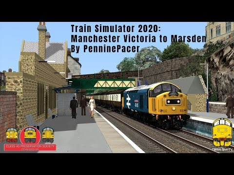 Train Simulator 2020: Manchester Victoria To Marsden By PenninePacer