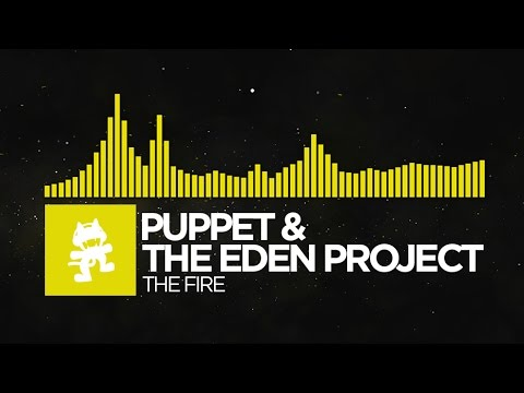 [Electro] - Puppet & The Eden Project - The Fire [Monstercat Release]
