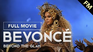 Beyoncé: Beyond the Glam (FULL DOCUMENTARY)