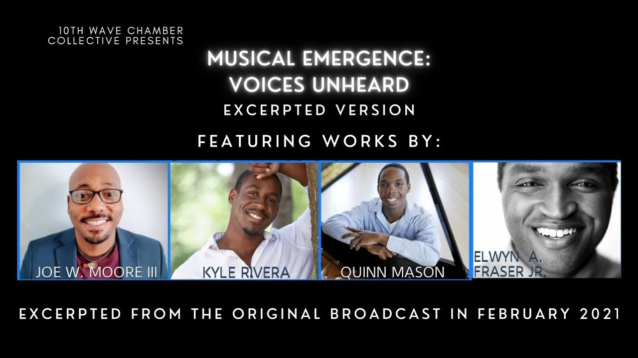 MUSICAL EMERGENCE: Voices Unheard (Excerpted) by 10th Wave Chamber Music Collective