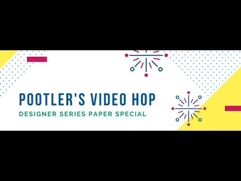 Stampin' Up! Team Pootlers Video Hop - วันที่ 07 Jul 2018