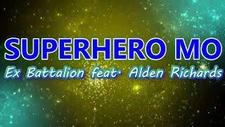 Ex Battalion feat. Alden Richards - Superhero Mo ( Karaoke )