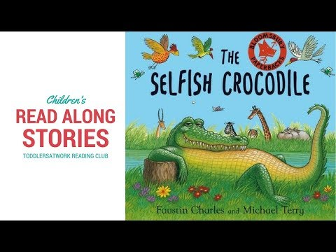 The Selfish Crocodile (By Faustin Charles And Michael Terry) | Children's Books Read Aloud