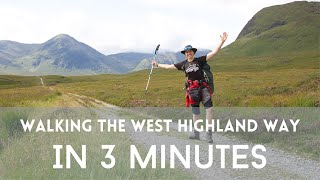 The West Highland Way in Three Minutes