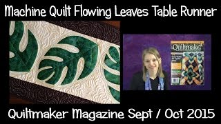 Machine Quilting Flowing Leaves Table Runner - Quiltmaker Magazine 2015