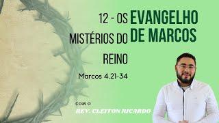Os mistérios do Reino | Mc 4.21-34 | Rev. Cleiton Ricardo (IPJaguaribe)