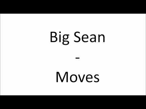 Big Sean - Moves (Lyrics Video)