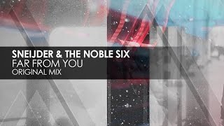 Sneijder & The Noble Six - Far From You