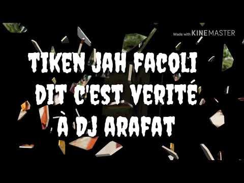 Tiken Jah Facoli dit c'est veriter à Arafat Dj