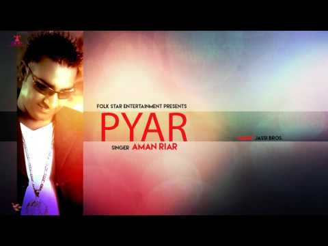 PYAR |  AMAN RIAR | KANKAA | LATEST PUNJABI SONG | FOLK STAR