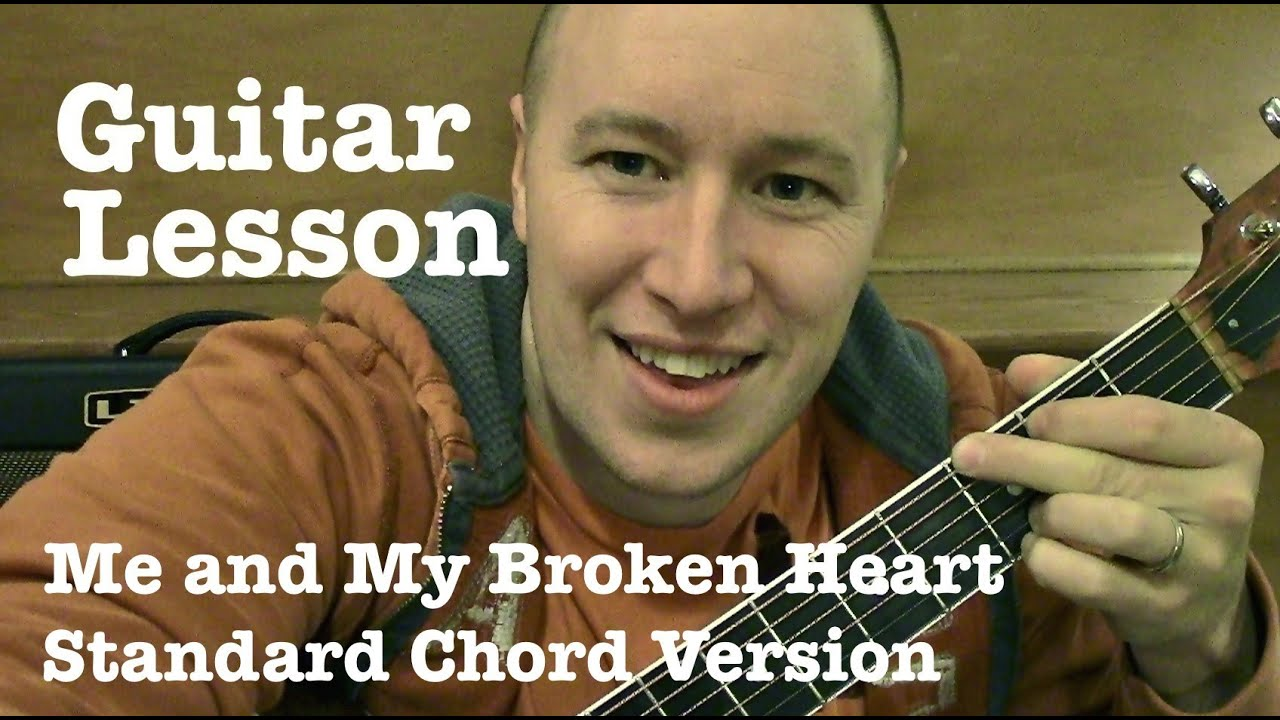 Me And My Broken Heart Guitar Lesson Standard Chord Version