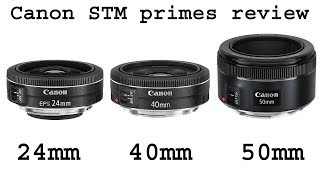 Canon 24mm f/2.8 STM vs 40mm f/2.8 STM vs 50mm f/1.8 STM review (on APS-C)