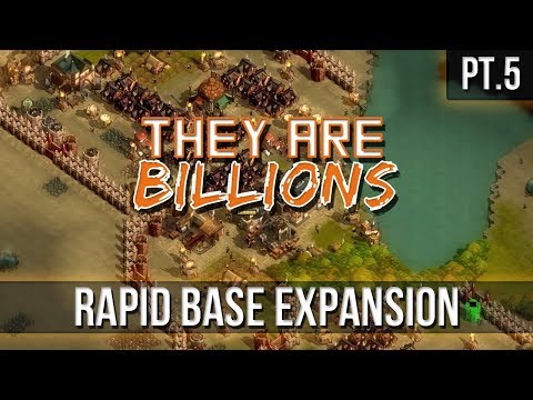They Are Billions - Rapid Base Expansion [Pt.5]