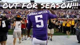 Teddy Bridgewater OUT for the 2016 NFL Season with Torn ACL! Are the Vikings screwed?