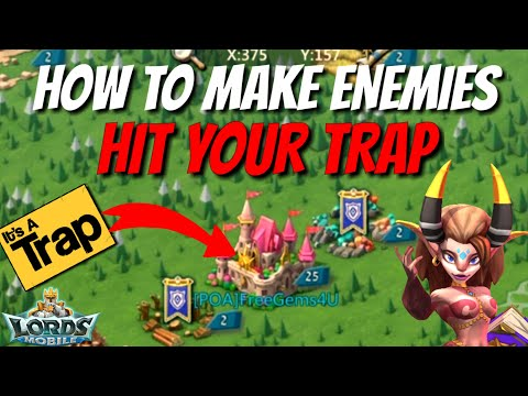 How To Make Enemies Hit Your Trap! - Lords Mobile
