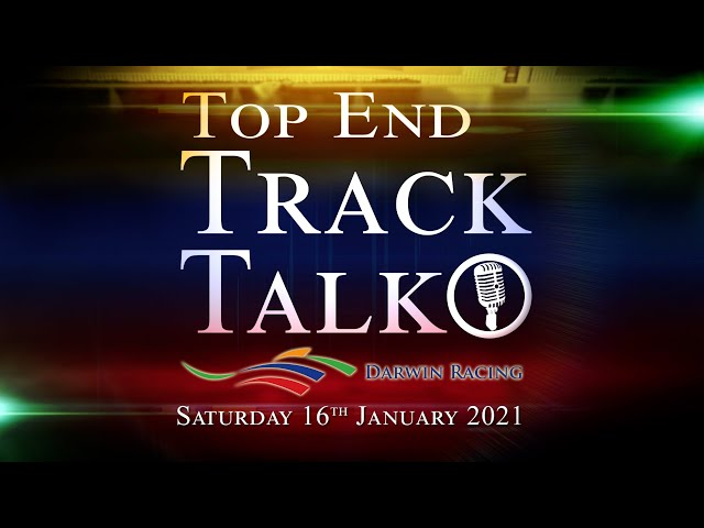 Top End Track Talk EP93 16 01 21