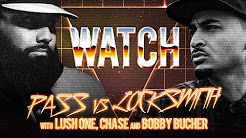 WATCH: PASS vs LOCKSMITH with LUSH ONE, CHASE MOORE and BOBBY BUCHER