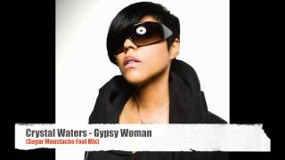 Download Crystal Waters - Gipsy Woman (Sugar Moustache Fool Mix) MP3 song and Music Video