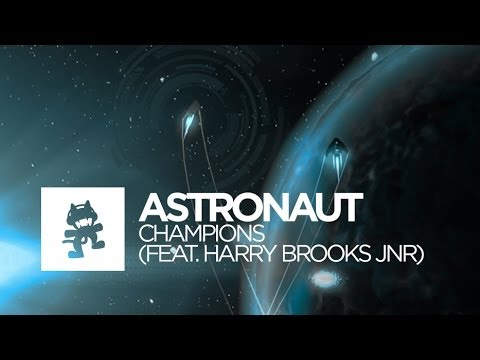 [House] - Astronaut - Champions (feat. Harry Brooks Jnr) [Monstercat Official Music Video]