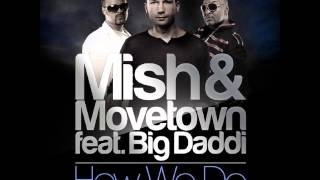 Movetown & Mish feat. Big Daddi - How We Do (Johan K Remix)