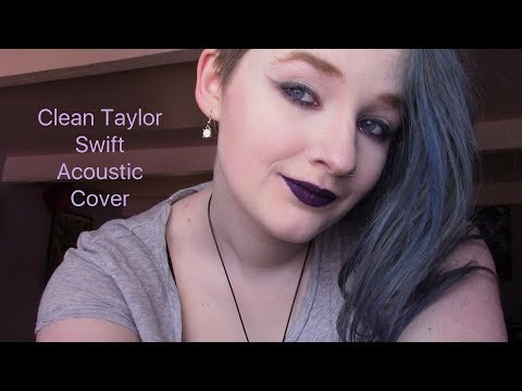 Clean Taylor Swift Acoustic Cover