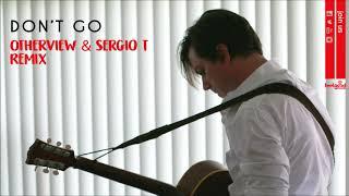 Diego Garcia - Don&#39t Go (OtherView &amp Sergio T Remix - Radio Edit)