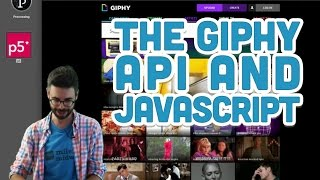 10.10: The Giphy API and JavaScript - p5.js Tutorial